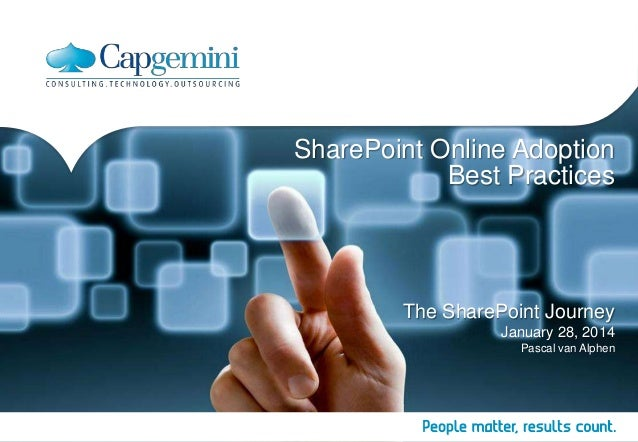 SharePoint Online Adoption Best Practices The SharePoint Journey January 28, 2014 Pascal van Alphen