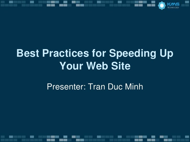 Best Practices for Speeding Up Your Web Site<br />Presenter: Tran Duc Minh<br />