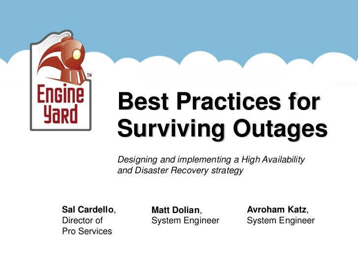 Best Practices for                Surviving Outages                Designing and implementing a High Availability         ...