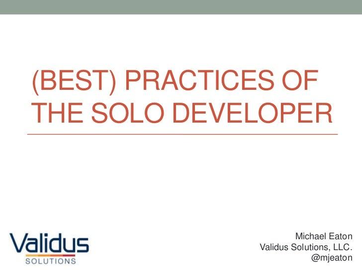 (BEST) PRACTICES OFTHE SOLO DEVELOPER                       Michael Eaton              Validus Solutions, LLC.            ...