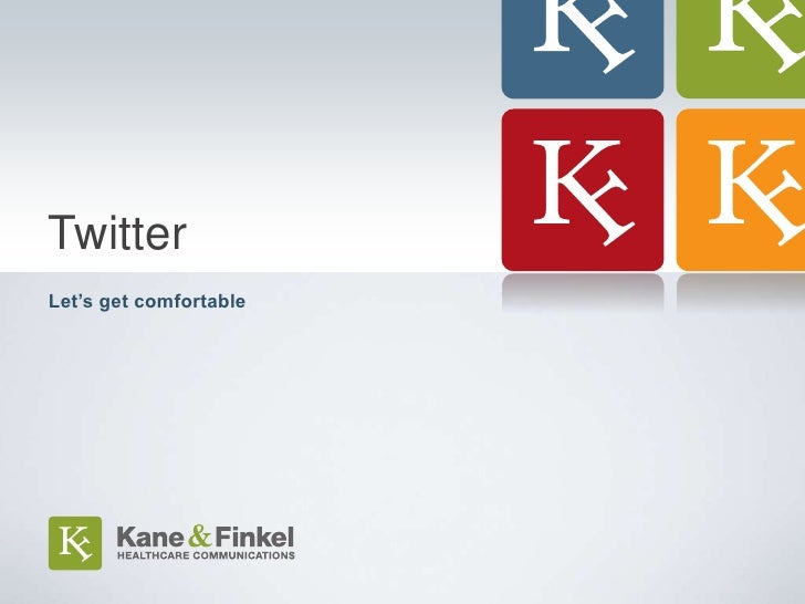Click to edit MasterTwittertext stylesLet's get comfortableClick to edit Master title style