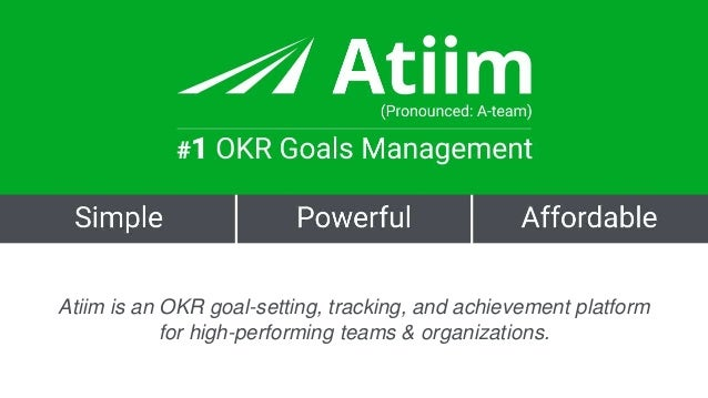 Atiim is an OKR goal-setting, tracking, and achievement platform for high-performing teams & organizations.