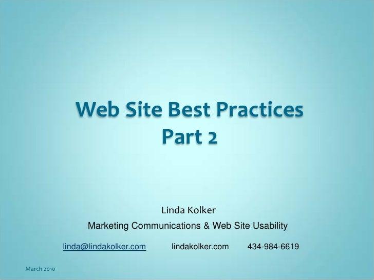 Web Site Best Practices                         Part 2                                        Linda Kolker                ...