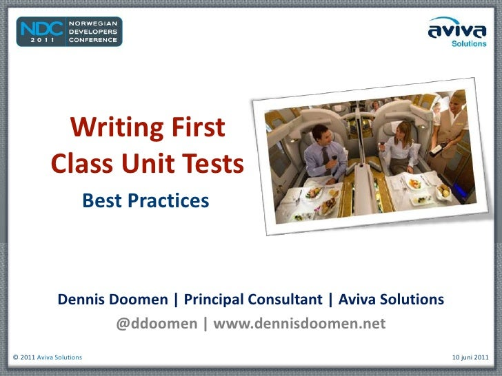 Writing First Class Unit Tests<br />Best Practices<br />Dennis Doomen | Principal Consultant | Aviva Solutions<br />@ddoom...