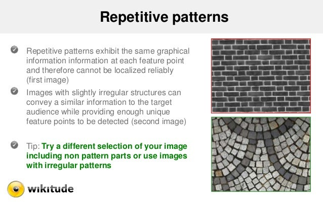 Repetitive patterns Repetitive patterns exhibit the same graphical information information at each feature point and there...