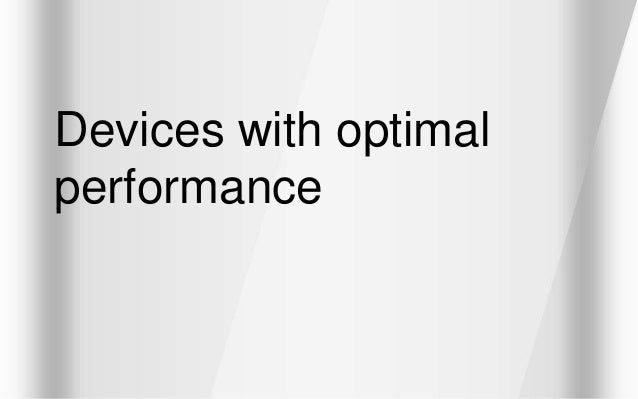 Devices with optimal performance