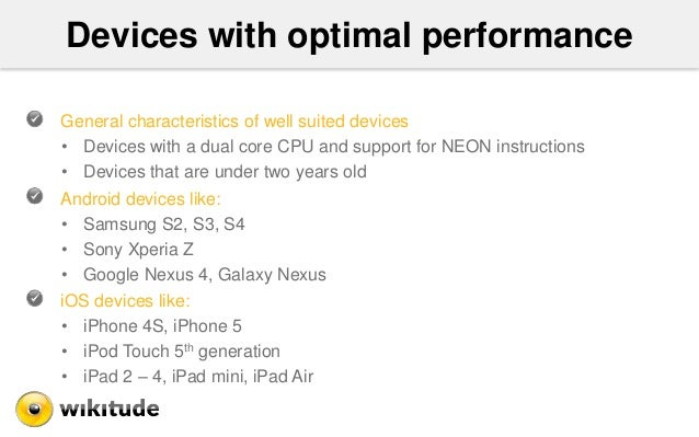 Devices with optimal performance General characteristics of well suited devices • Devices with a dual core CPU and support...