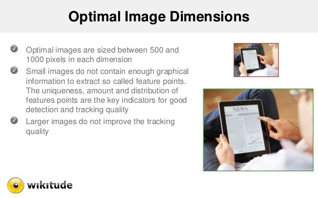 Optimal Image Dimensions Optimal images are sized between 500 and 1000 pixels in each dimension  Small images do not conta...