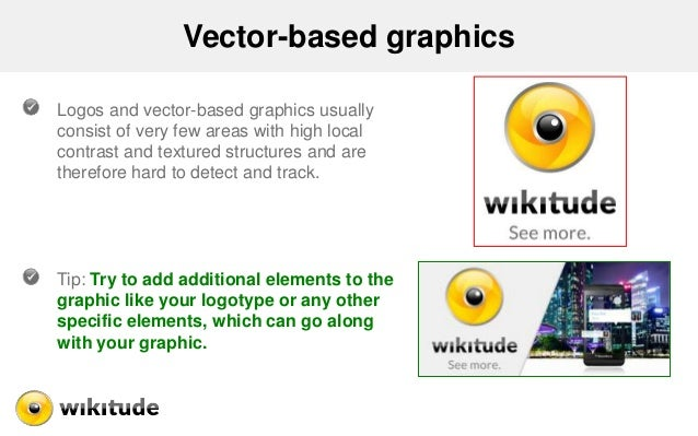 Vector-based graphics Logos and vector-based graphics usually consist of very few areas with high local contrast and textu...