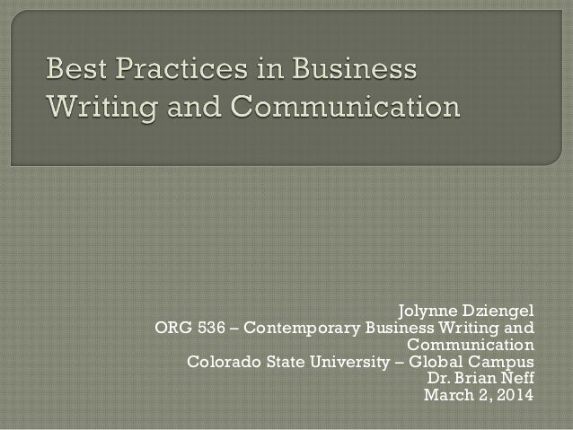 Jolynne Dziengel ORG 536 – Contemporary Business Writing and Communication Colorado State University – Global Campus Dr. B...