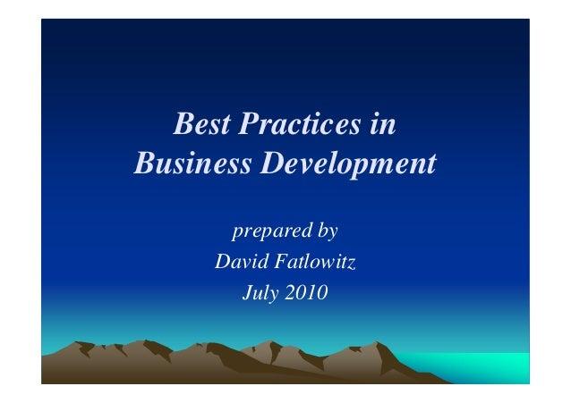 Best Practices in  Business Development  prepared by  David Fatlowitz  July 2010