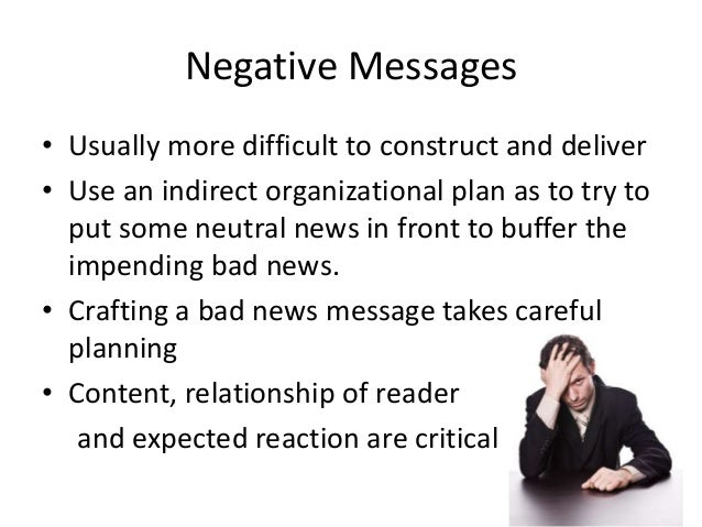 writing practice indirect memo In business writing, a bad-news message is a letter, memo, or email that conveys negative or unpleasant information—information that is likely to disappoint, upset, or even anger a reader also called an indirect message or a negative message.