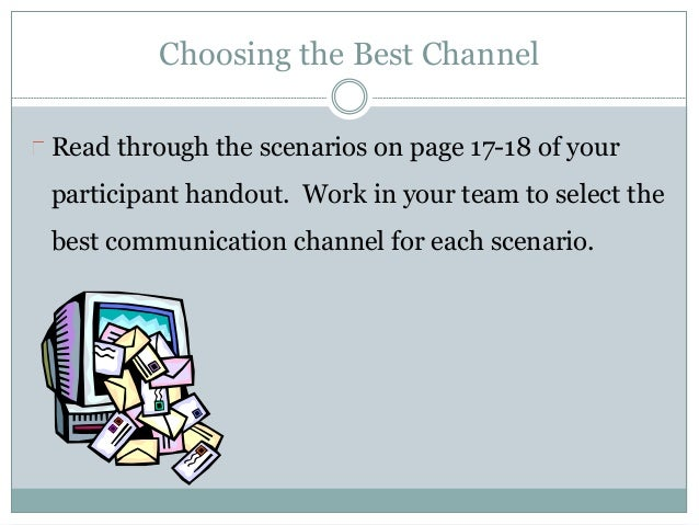 choosing the best communication channel essay Another great channel but works best if the majority of your population are active this type of channel is ideal for communiques where comments, suggestions, and likes are important 11.