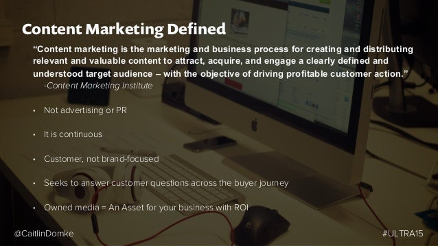 The Promise of Content Marketing: To earn your audience . . . . . . versus buying it! #ULTRA15@CaitlinDomke