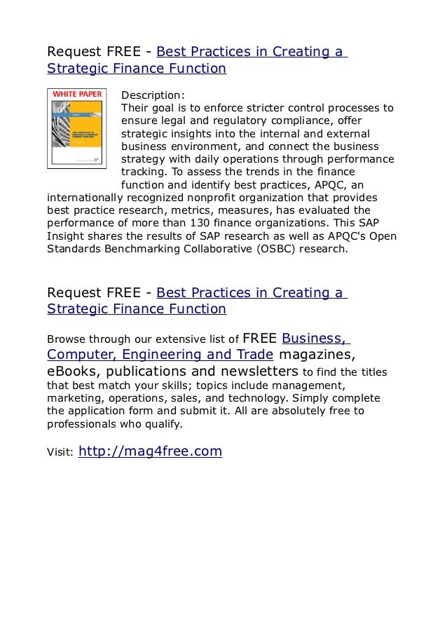 Request FREE - Best Practices in Creating aStrategic Finance Function               Description:               Their goal ...
