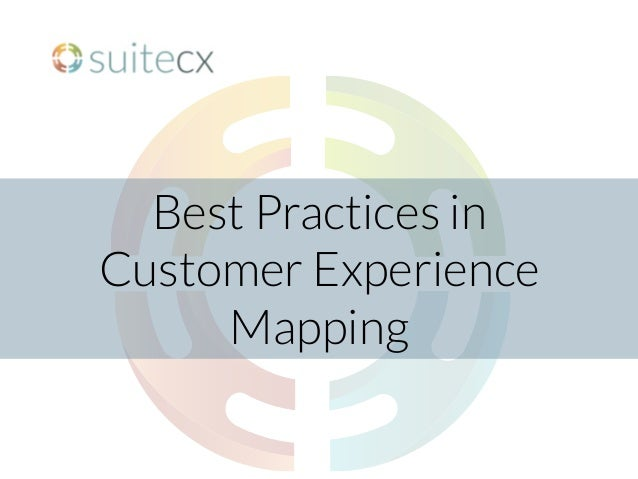 Best Practices in  Customer Experience Mapping