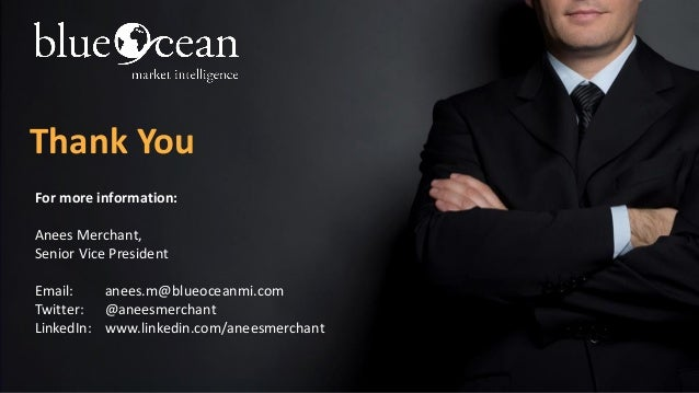 © 2015 Blueocean Market Intelligence16 Thank You For more information: Anees Merchant, Senior Vice President Email: anees....