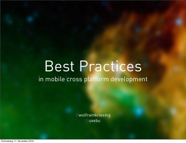 Best Practices in mobile cross platform development @wolframkriesing @uxebu Donnerstag, 11. November 2010