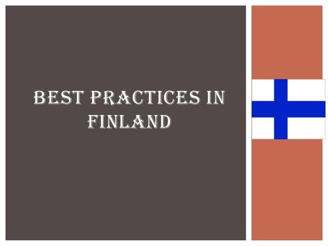 BEST PRACTICES IN     FINLAND