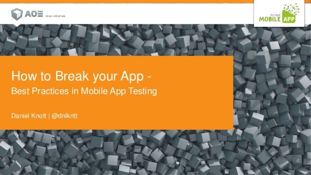 Customer Visual  How to Break your App -  Best Practices in Mobile App Testing  Daniel Knott | @dnlkntt  1 29. September 2...