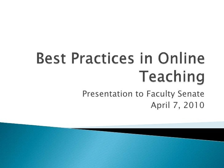 Best Practices in Online Teaching<br />Presentation to Faculty Senate<br />April 7, 2010<br />