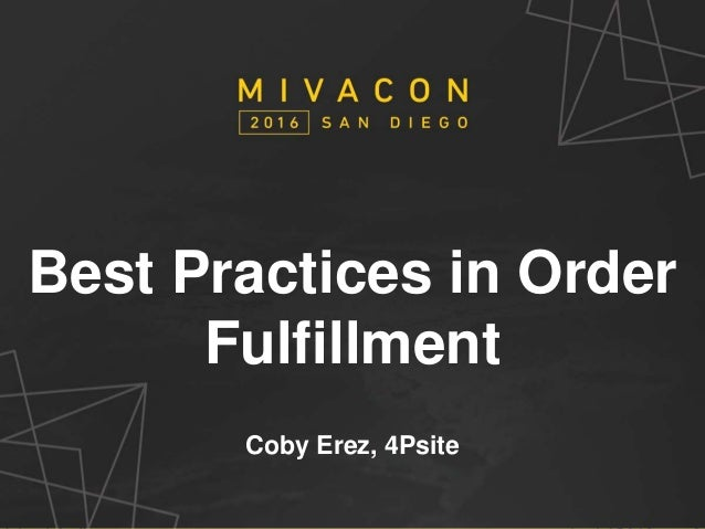 SESSION TITLE Presenter's Name Best Practices in Order Fulfillment Coby Erez, 4Psite