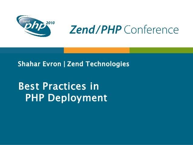 Shahar Evron | Zend Technologies Best Practices in PHP Deployment