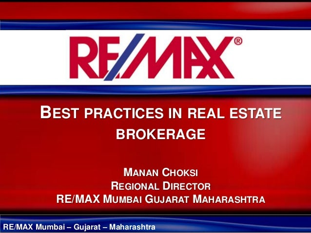 BEST PRACTICES IN REAL ESTATE                           BROKERAGE                      MANAN CHOKSI                    REG...