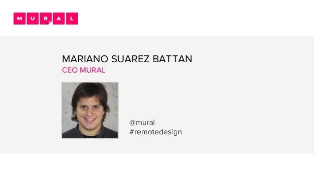 MARIANO SUAREZ BATTAN CEO MURAL @mural #remotedesign