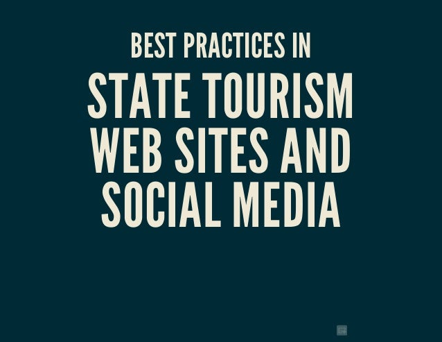 BEST PRACTICES INSTATE TOURISMWEB SITES AND SOCIAL MEDIA