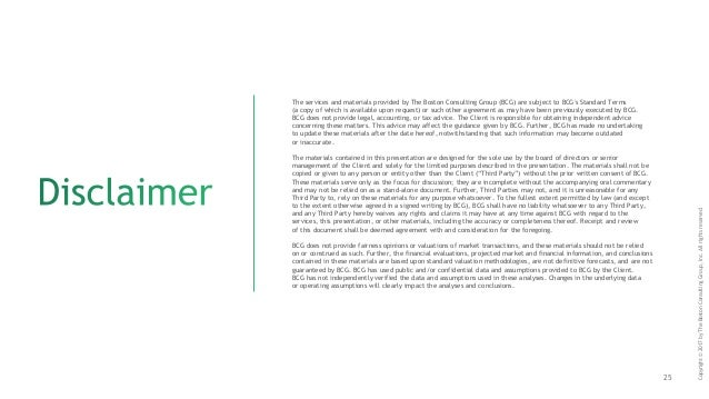 25 The services and materials provided by The Boston Consulting Group (BCG) are subject to BCG's Standard Terms (a copy of...