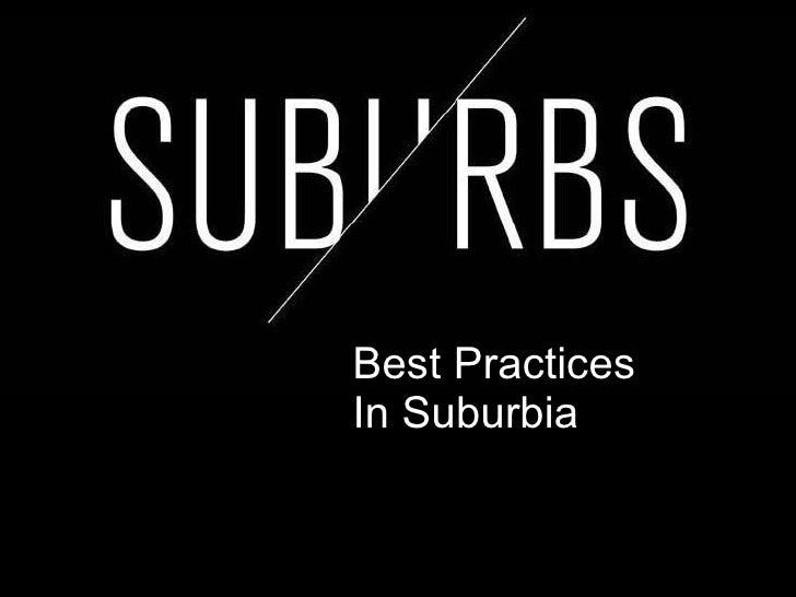 Best Practices  In Suburbia