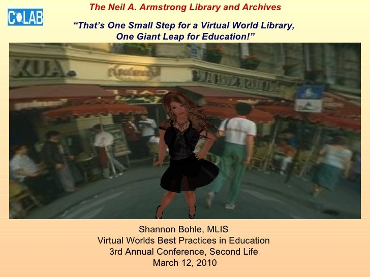 Shannon Bohle, MLIS  Virtual Worlds Best Practices in Education  3rd Annual Conference, Second Life  March 12, 2010 The Ne...