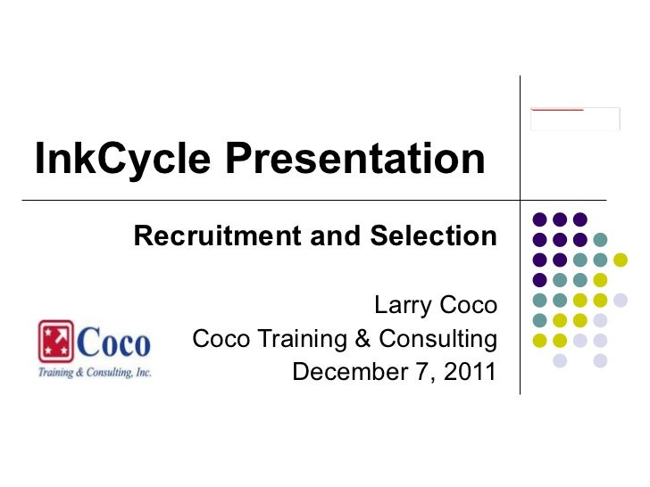http://www2.gotomeeting.com/g2w/images/709448674/161912801366241863/embed.jpgInkCycle Presentation    Recruitment and Sele...