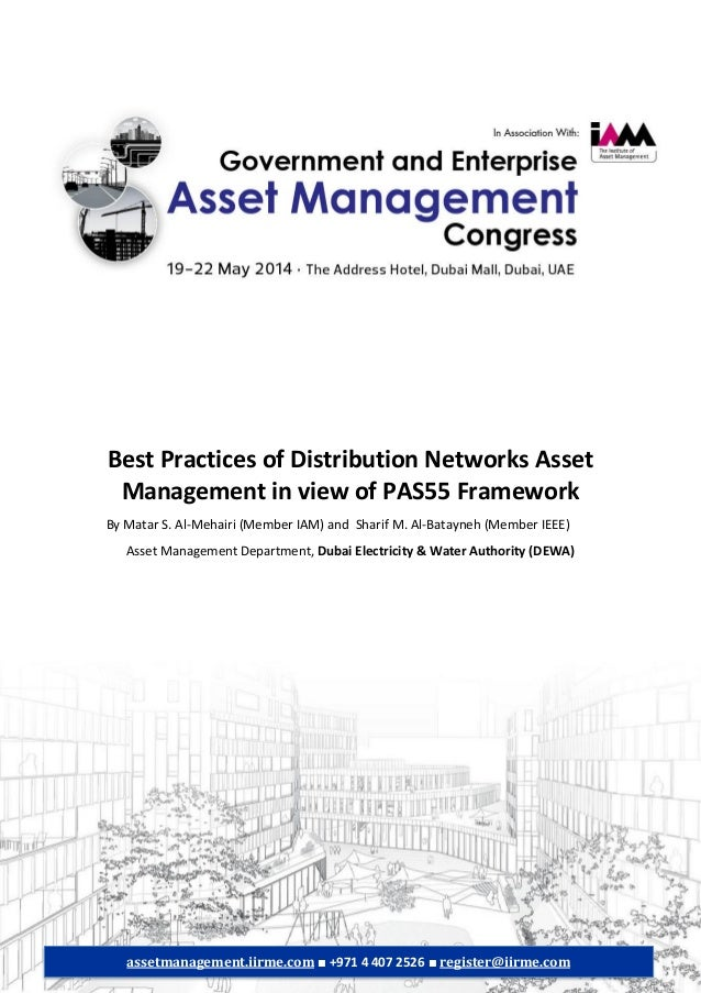 Best Practices of Distribution Networks Asset Management in view of PAS55 Framework By Matar S. Al-Mehairi (Member IAM) an...