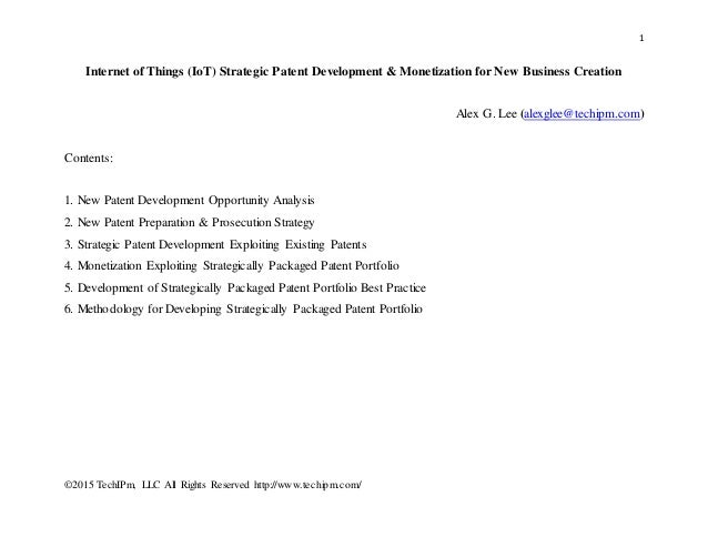 1 ©2015 TechIPm, LLC All Rights Reserved http://www.techipm.com/ Internet of Things (IoT) Strategic Patent Development & M...