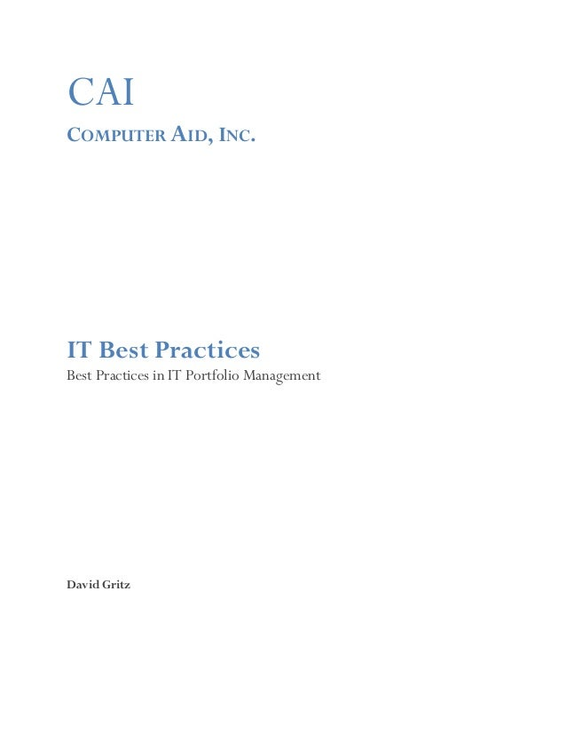 CAICOMPUTER AID, INC.IT Best PracticesBest Practices in IT Portfolio ManagementDavid Gritz