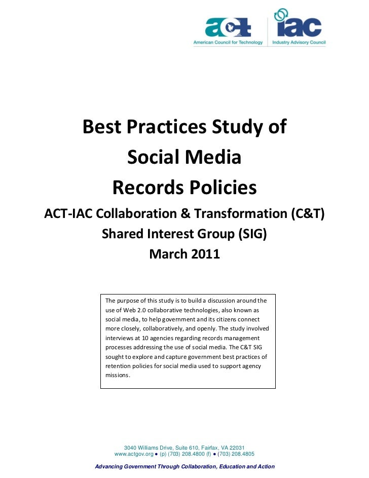 Best Practices Study of          Social Media        Records PoliciesACT-IAC Collaboration & Transformation (C&T)         ...