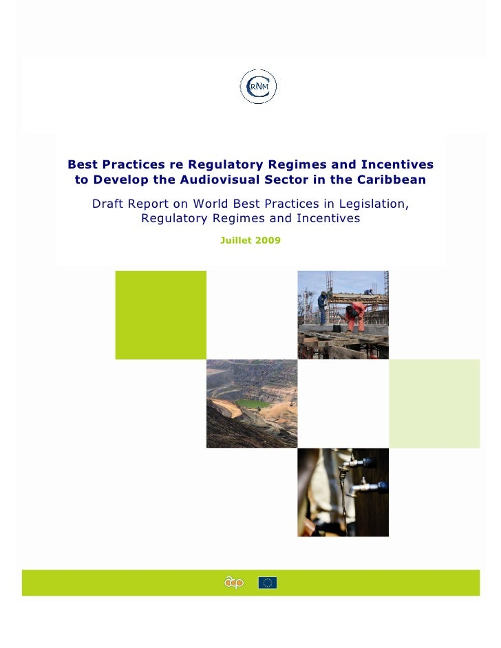 Best Practices re Regulatory Regimes and Incentives  to Develop the Audiovisual Sector in the Caribbean    Draft Report on...