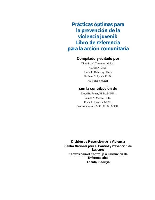 Prácticas óptimas para  la prevención de la  violencia juvenil:  Libro de referencia  para la acción comunitaria  Compilad...