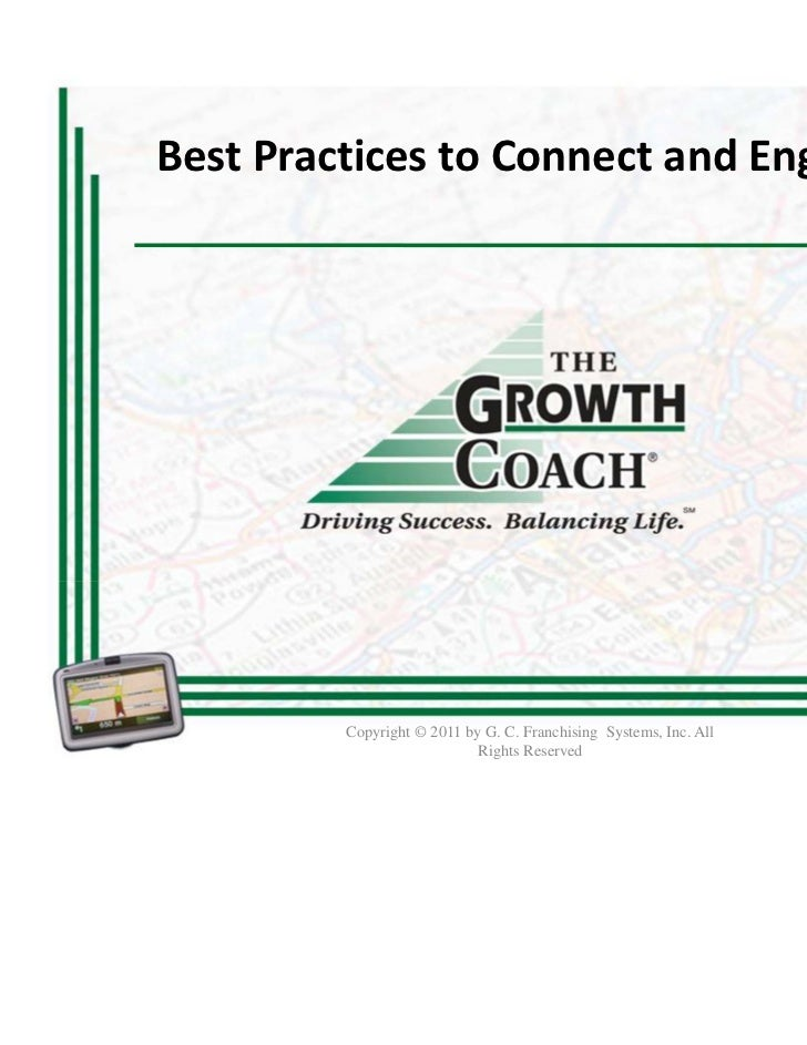 Best Practices to Connect and Engage         Copyright © 2011 by G. C. Franchising Systems, Inc. All                      ...