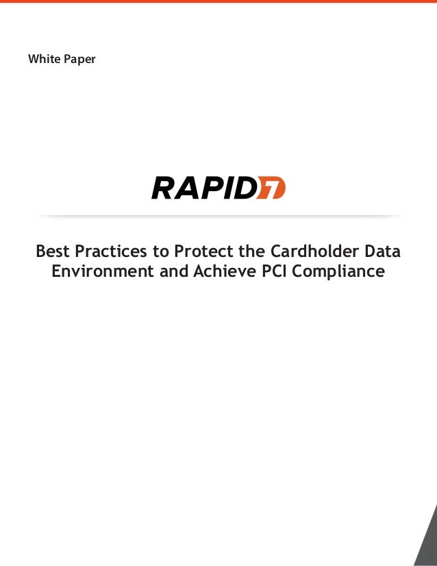 White Paper Best Practices to Protect the Cardholder Data Environment and Achieve PCI Compliance