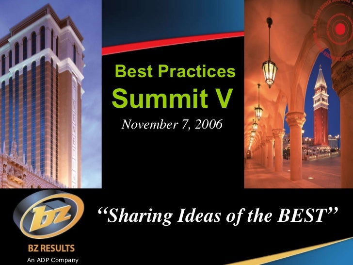 """"""" Sharing Ideas of the BEST """" November 7, 2006 Best Practices Summit V An ADP Company"""