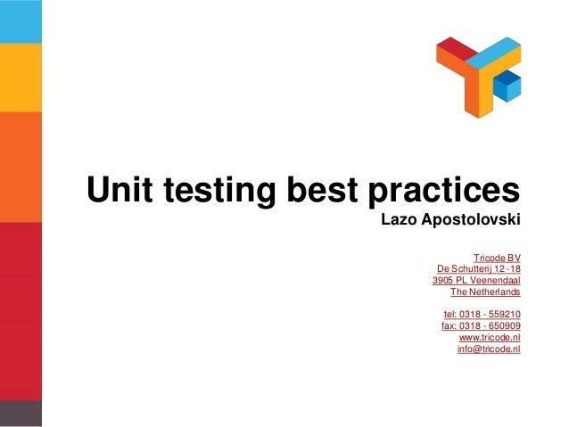 Best practices unit testing unit testing best practices lazo apostolovski tricode bv de schutterij 12 18 3905 pl veenendaal sciox Choice Image