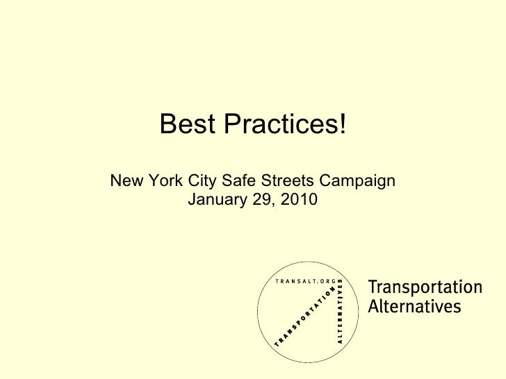 Best Practices! New York City Safe Streets Campaign January 29, 2010
