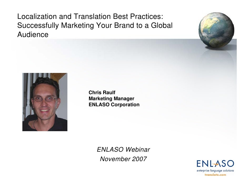 Localization and Translation Best Practices: Successfully Marketing Your Brand to a Global Audience                       ...