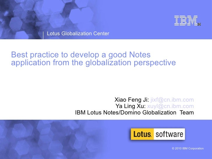 Best practice to develop a good Notes application from the globalization perspective Xiao Feng Ji:  [email_address] Ya Lin...