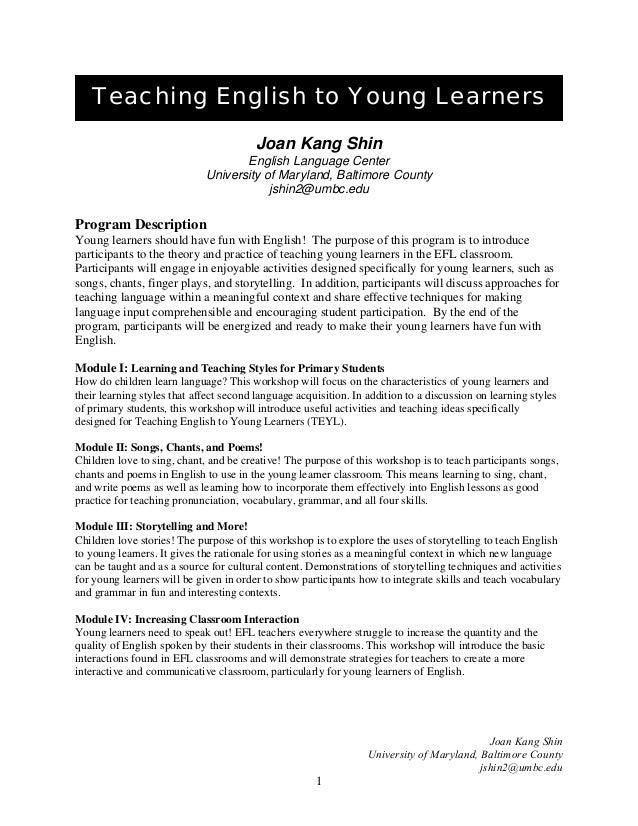 Teaching English to Young Learners Joan Kang Shin English Language Center University of Maryland, Baltimore County jshin2@...