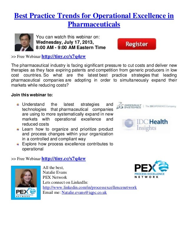 Best Practice Trends for Operational Excellence in Pharmaceuticals You can watch this webinar on: Wednesday, July 17, 2013...