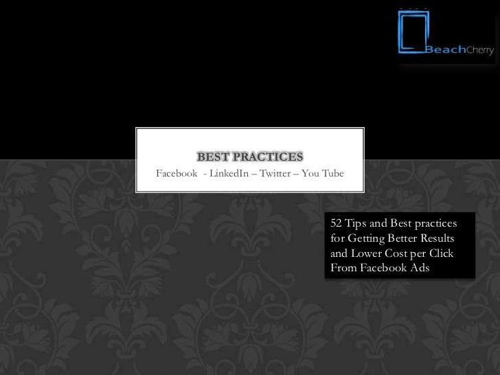 BEST PRACTICESFacebook - LinkedIn – Twitter – You Tube                                    52 Tips and Best practices      ...